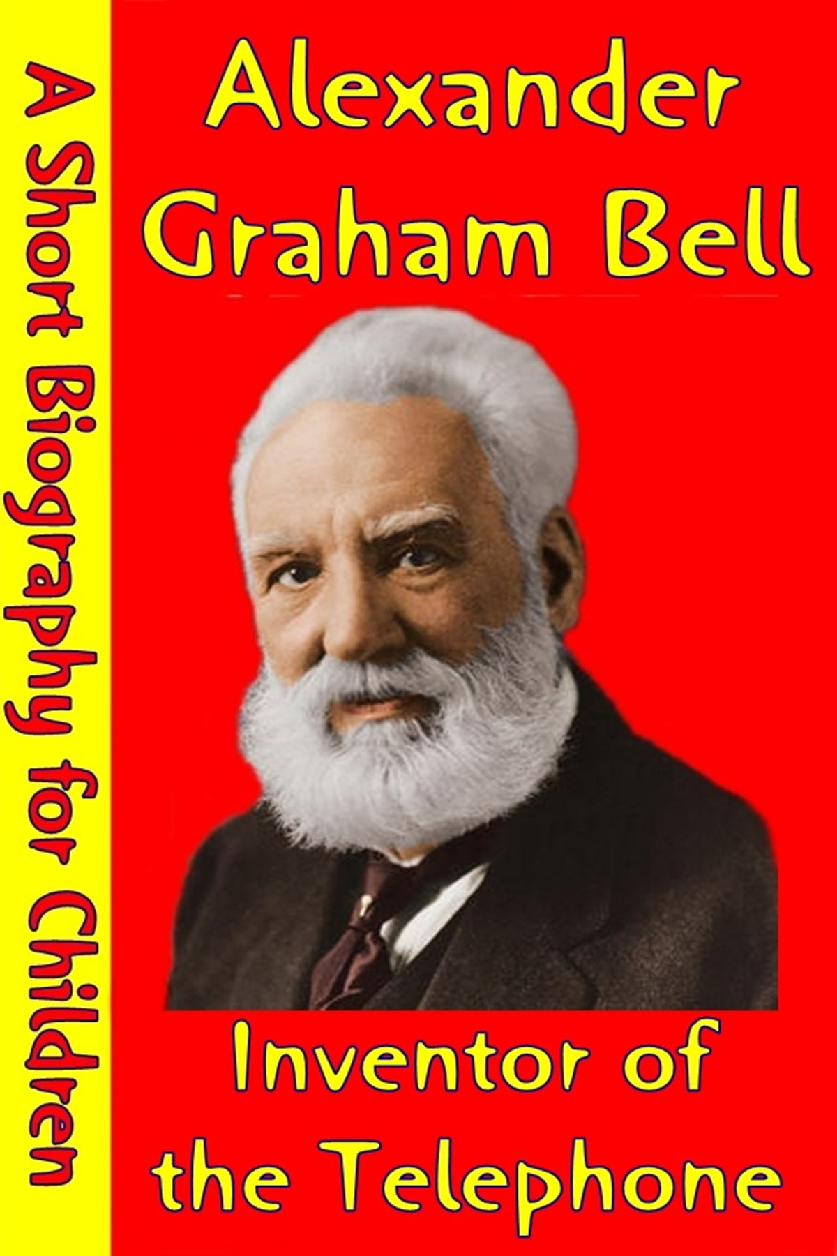 Alexander Graham Bell Inventor Of The Telephone Ebook By