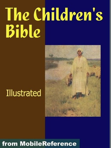 The Children's Bible. Illustrated.: Selections From The ...