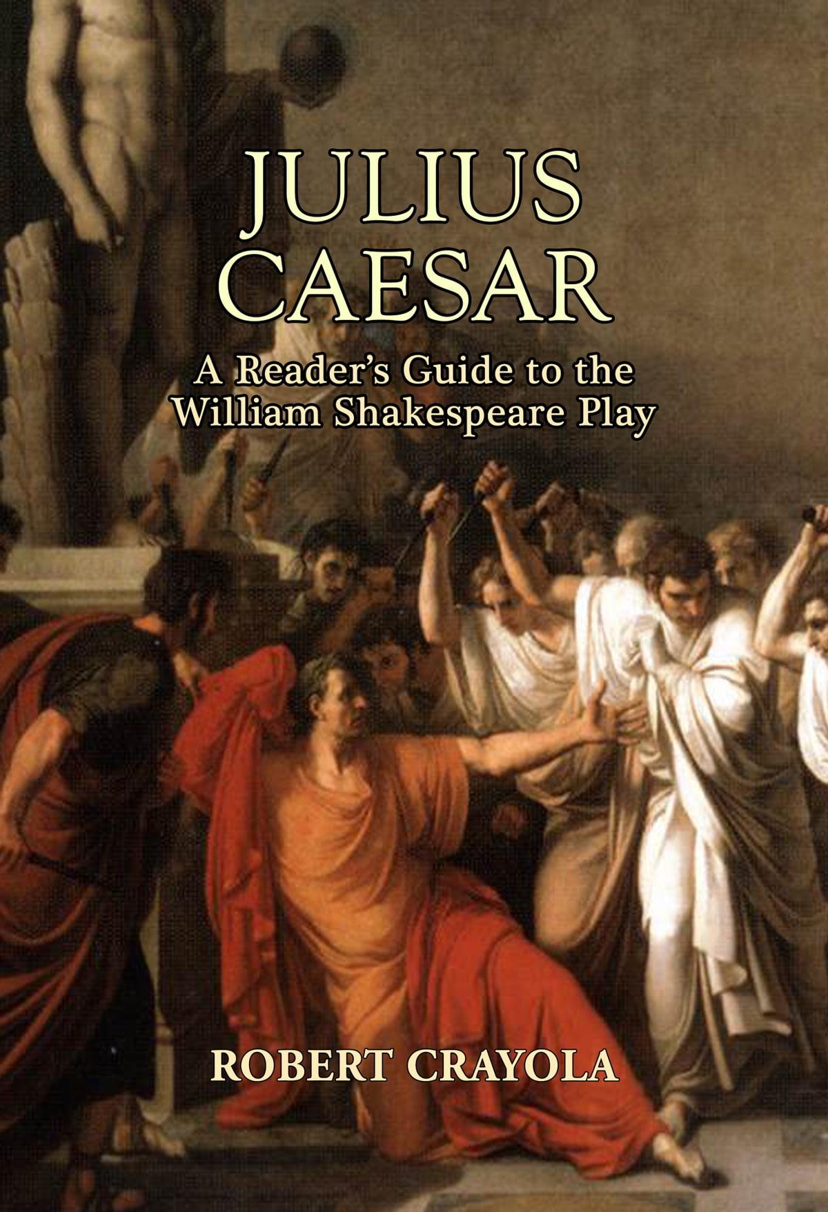 Julius Caesar A Reader S Guide To The William Shakespeare