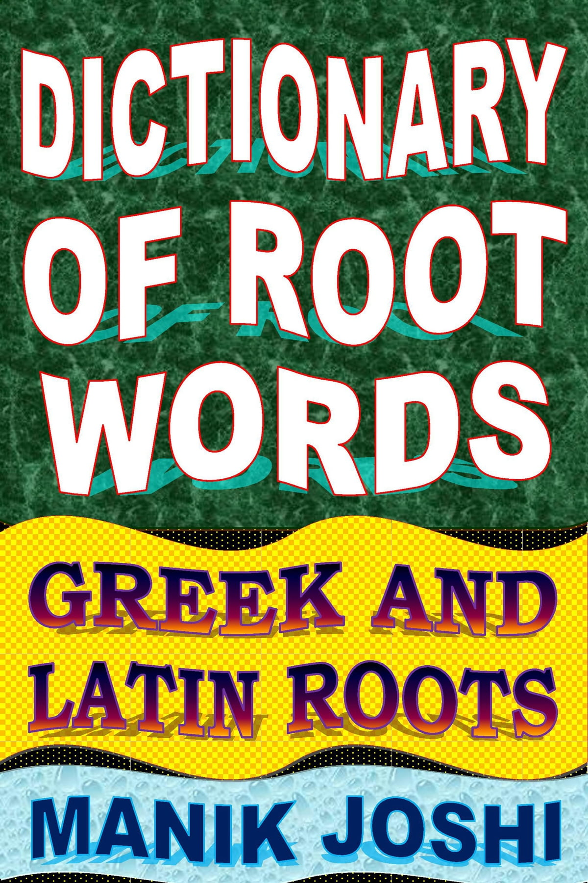 Dictionary Of Root Words Greek And Latin Roots Ebook By