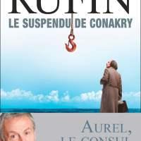 Les énigmes d'Aurel le Consul - 01 - Le suspendu de Conakry : Jean-Christophe Rufin