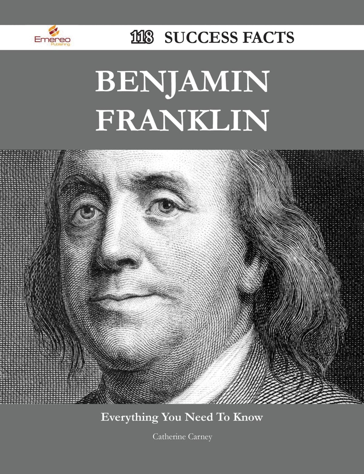 Benjamin Franklin 118 Success Facts