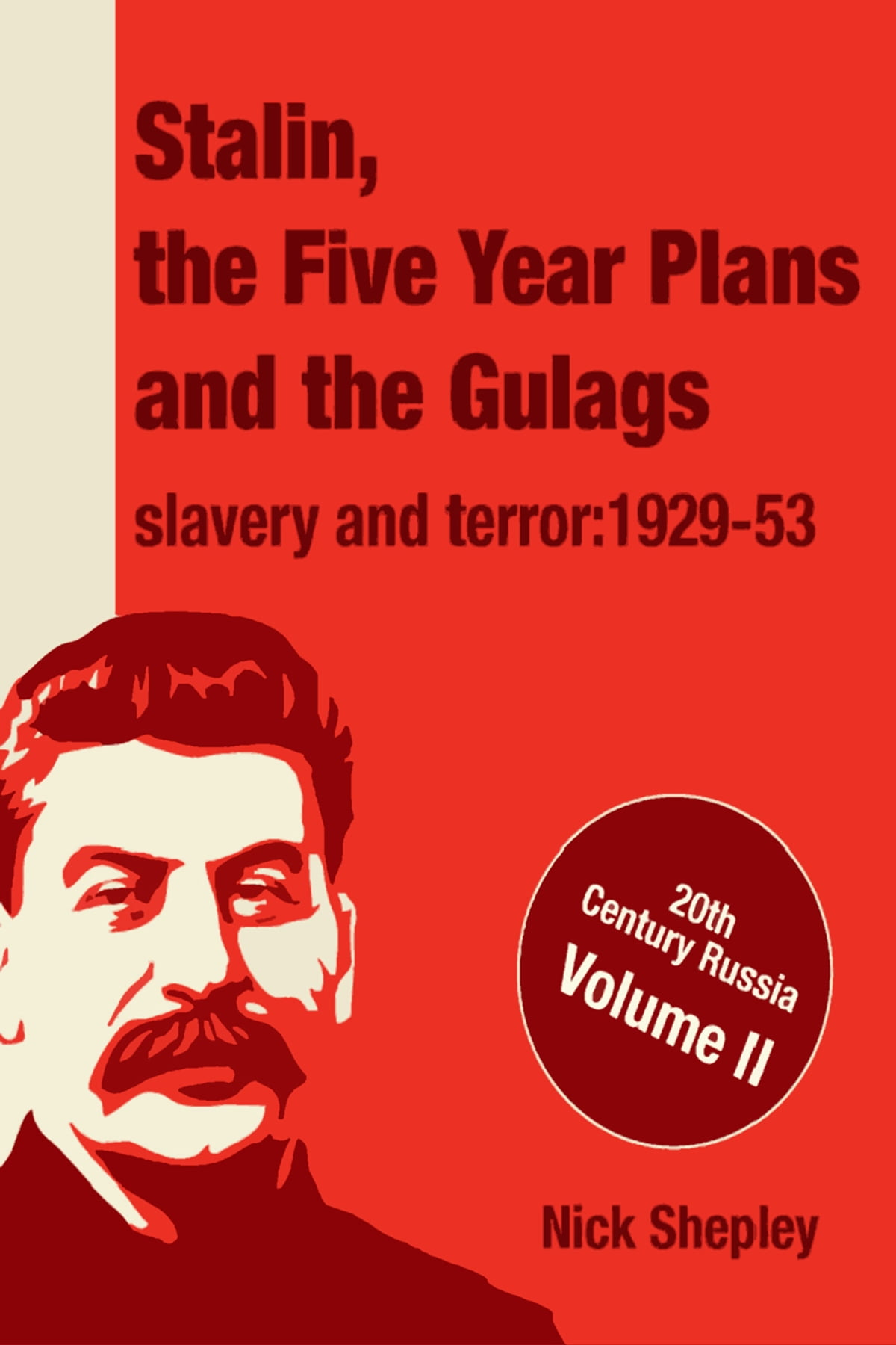 Stalin The Five Year Plans And The Gulags Ebook By Nick