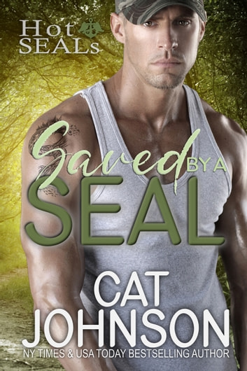 Saved by a SEAL ebook by Cat Johnson