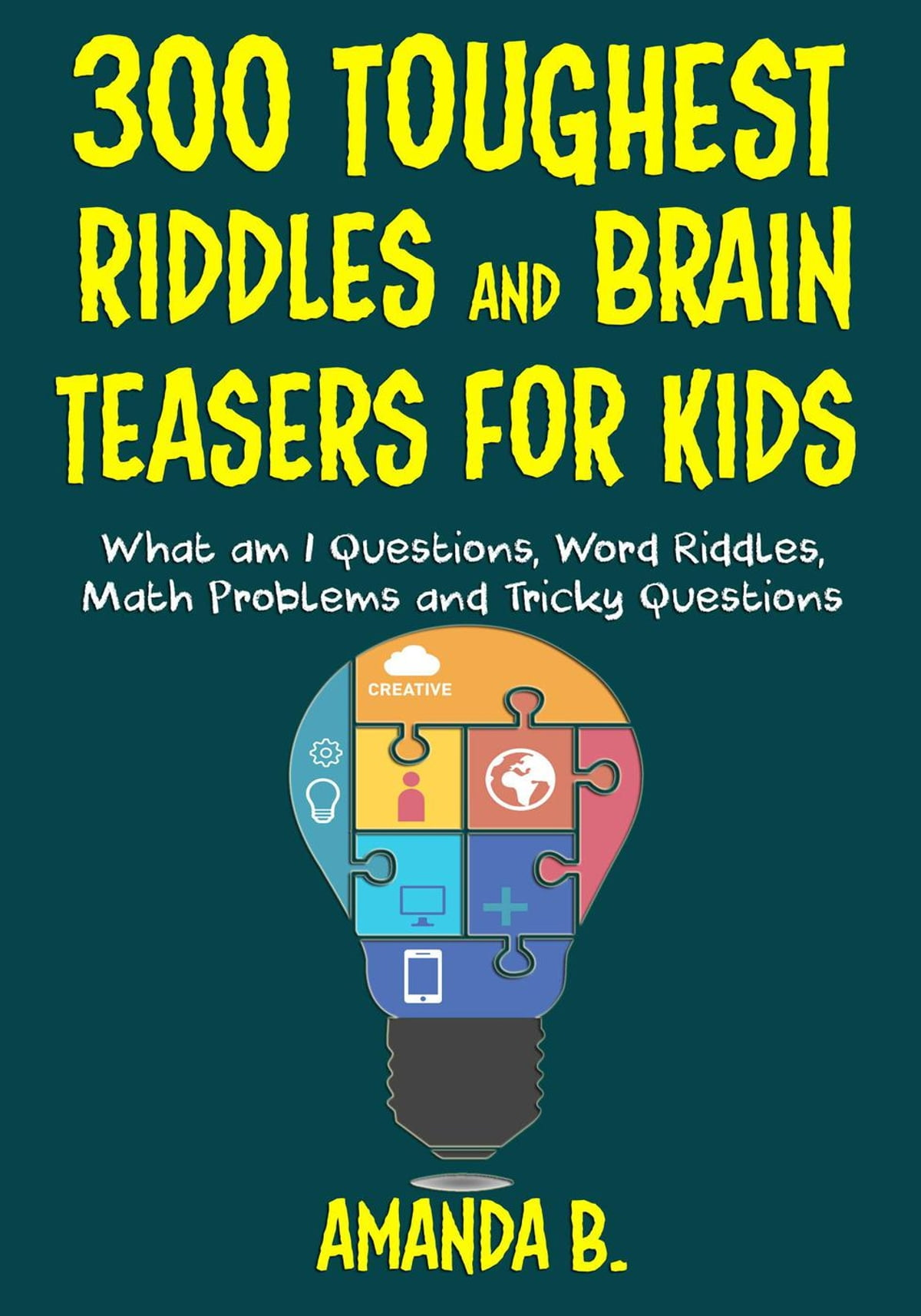 300 Toughest Riddles And Brain Teasers For Kids Ebook By