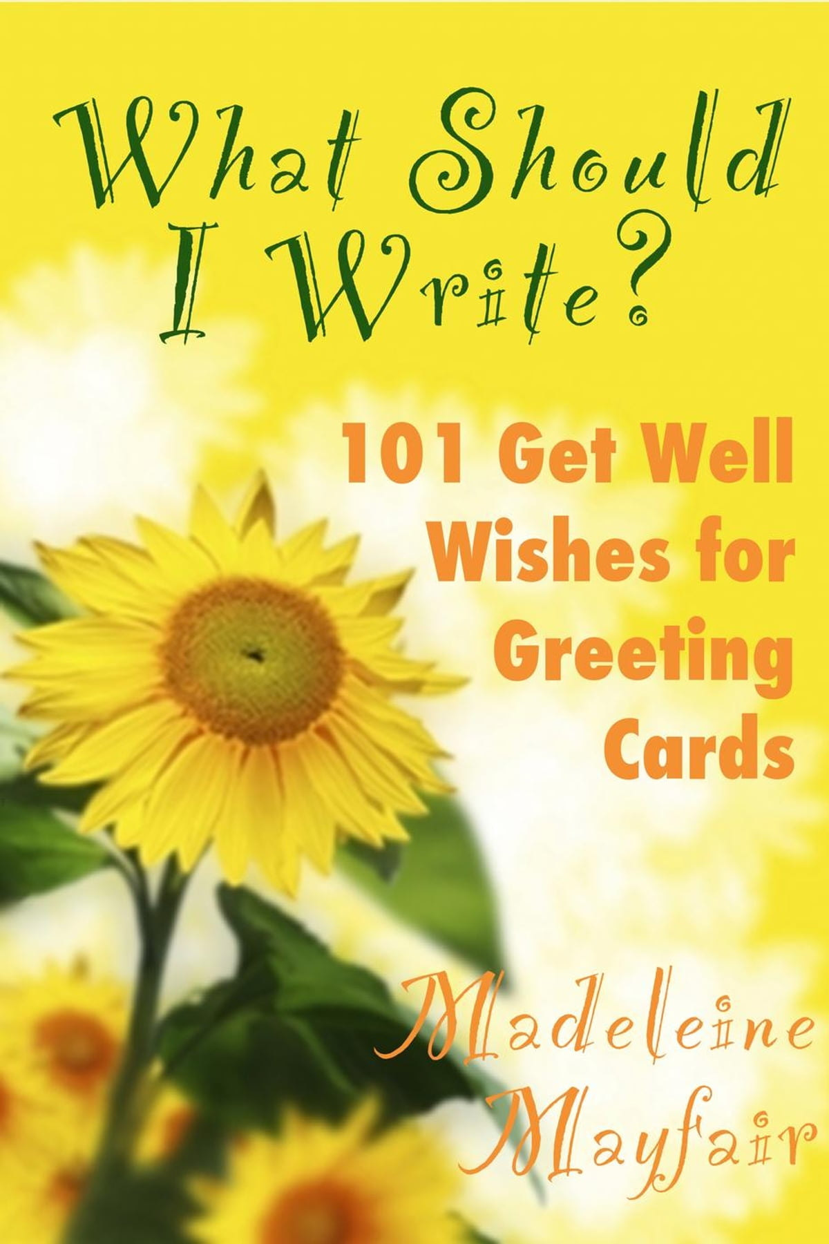 What Should I Write 101 Get Well Wishes For Greeting