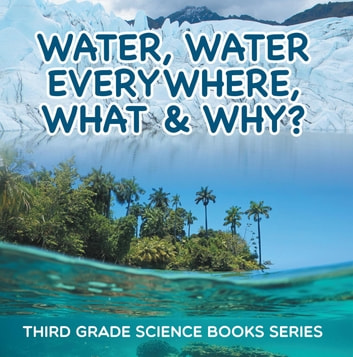 Water poltergeists may be responsible for the many strange cases of water and other liquids falling from clear skies and dry ceilings. Water Water Everywhere What Why Third Grade Science Books Series Ebook By Baby Professor 9781682808849 Rakuten Kobo Greece