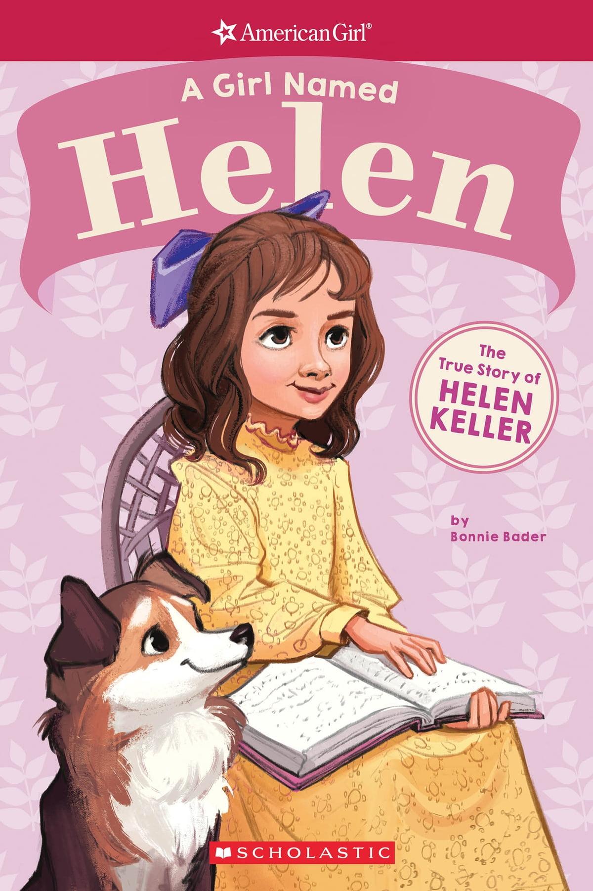 A Girl Named Helen The True Story Of Helen Keller