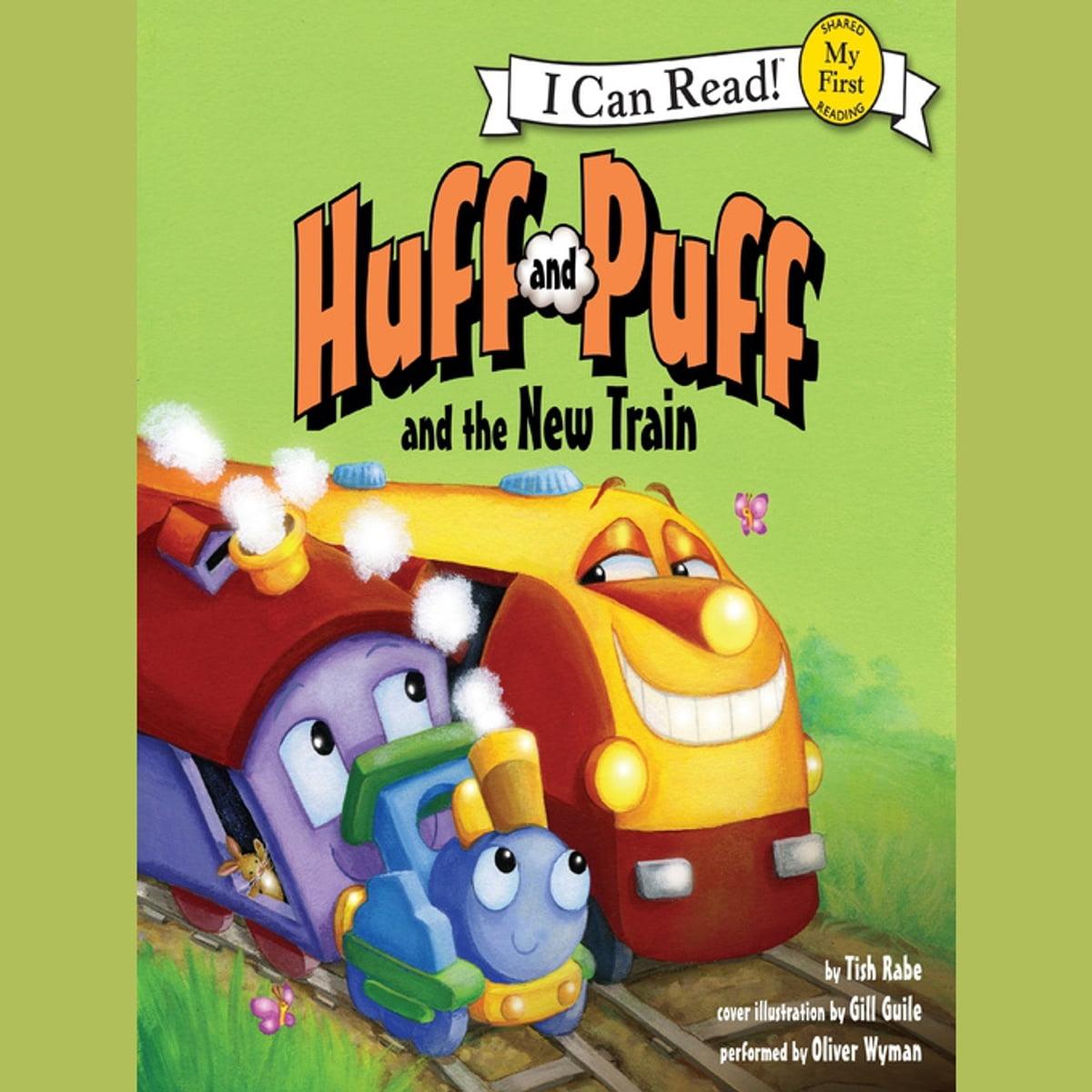 Huff and Puff and the New Train Audiobook by Tish Rabe - 9780062324184 | Rakuten Kobo