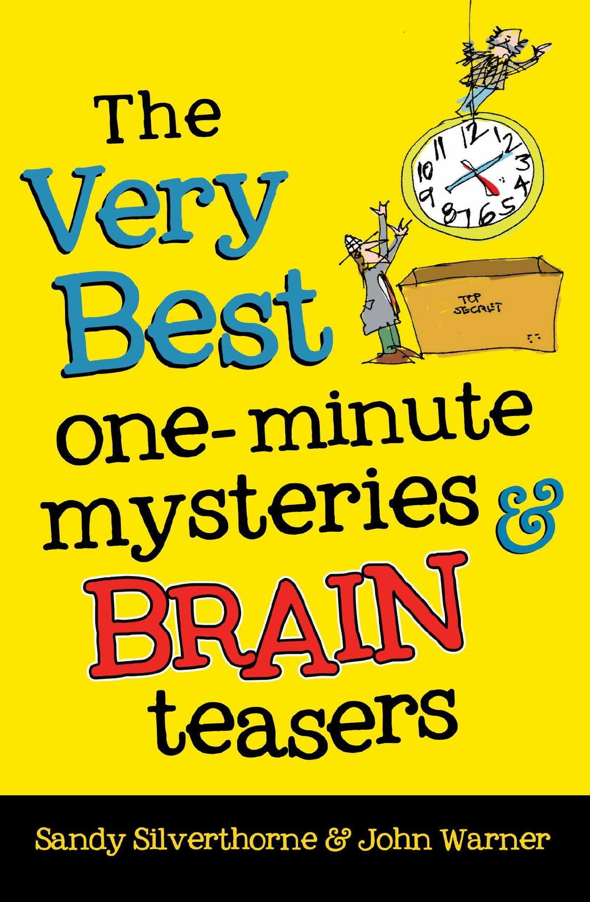 The Very Best One-Minute Mysteries and Brain Teasers eBook by Sandy Silverthorne - 9780736974318   Rakuten Kobo