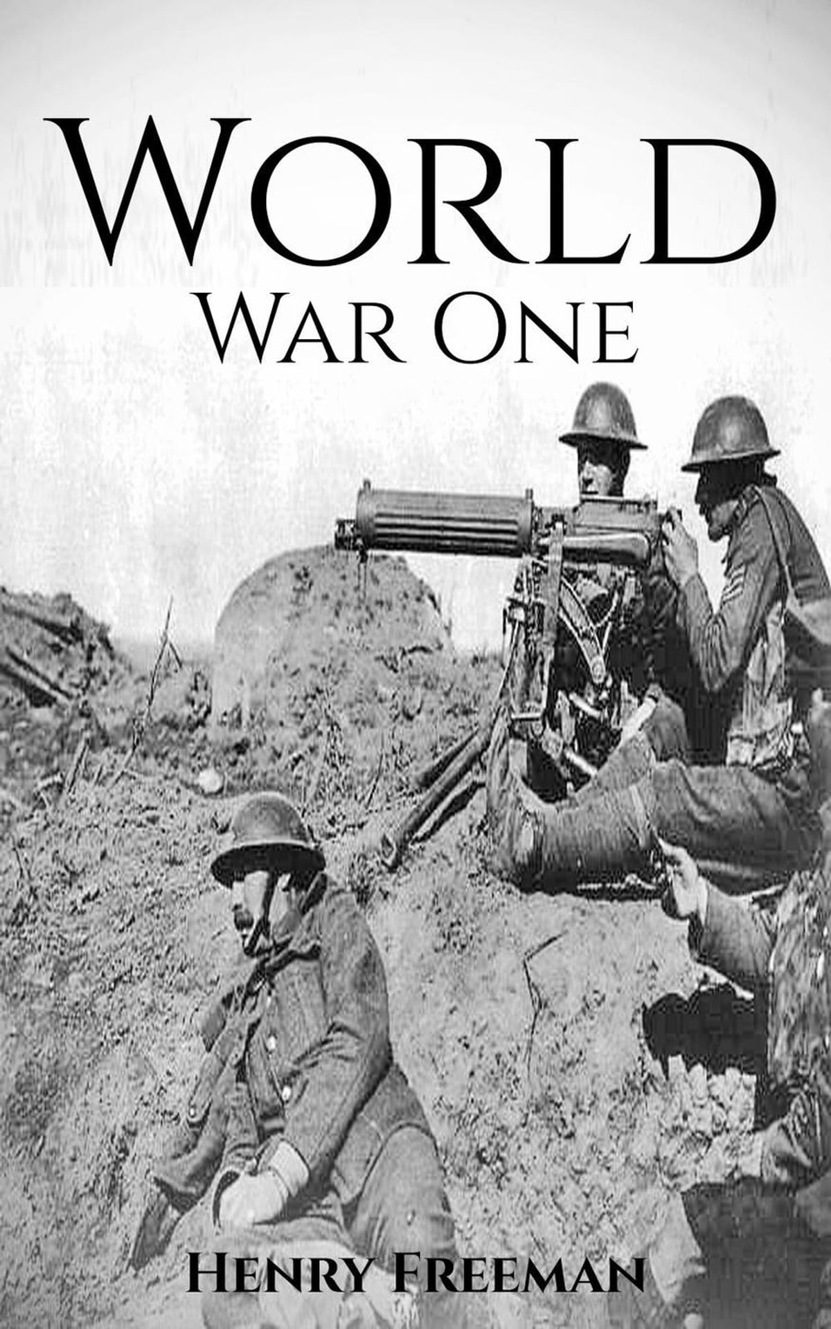 World War 1 A History From Beginning To End Ebook By