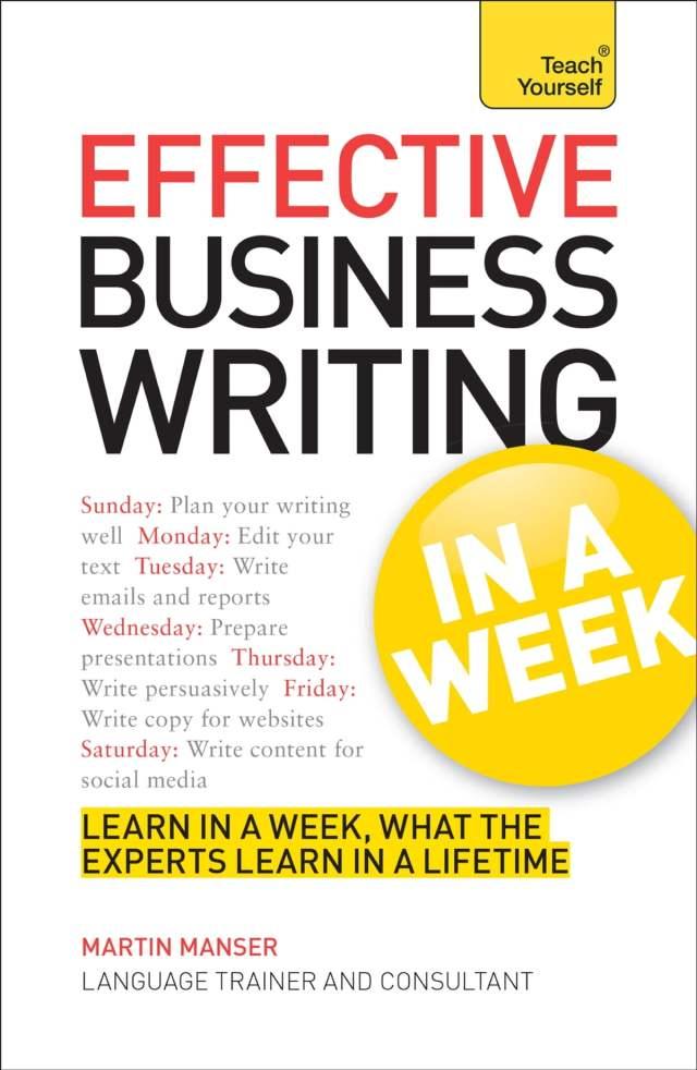 Effective Business Writing in a Week: Teach Yourself ebook by Martin Manser  - Rakuten Kobo