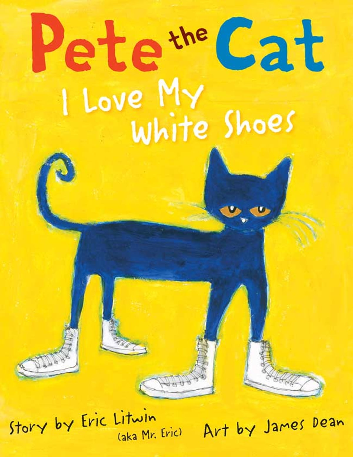 Pete The Cat I Love My White Shoes Ebook By Eric Litwin