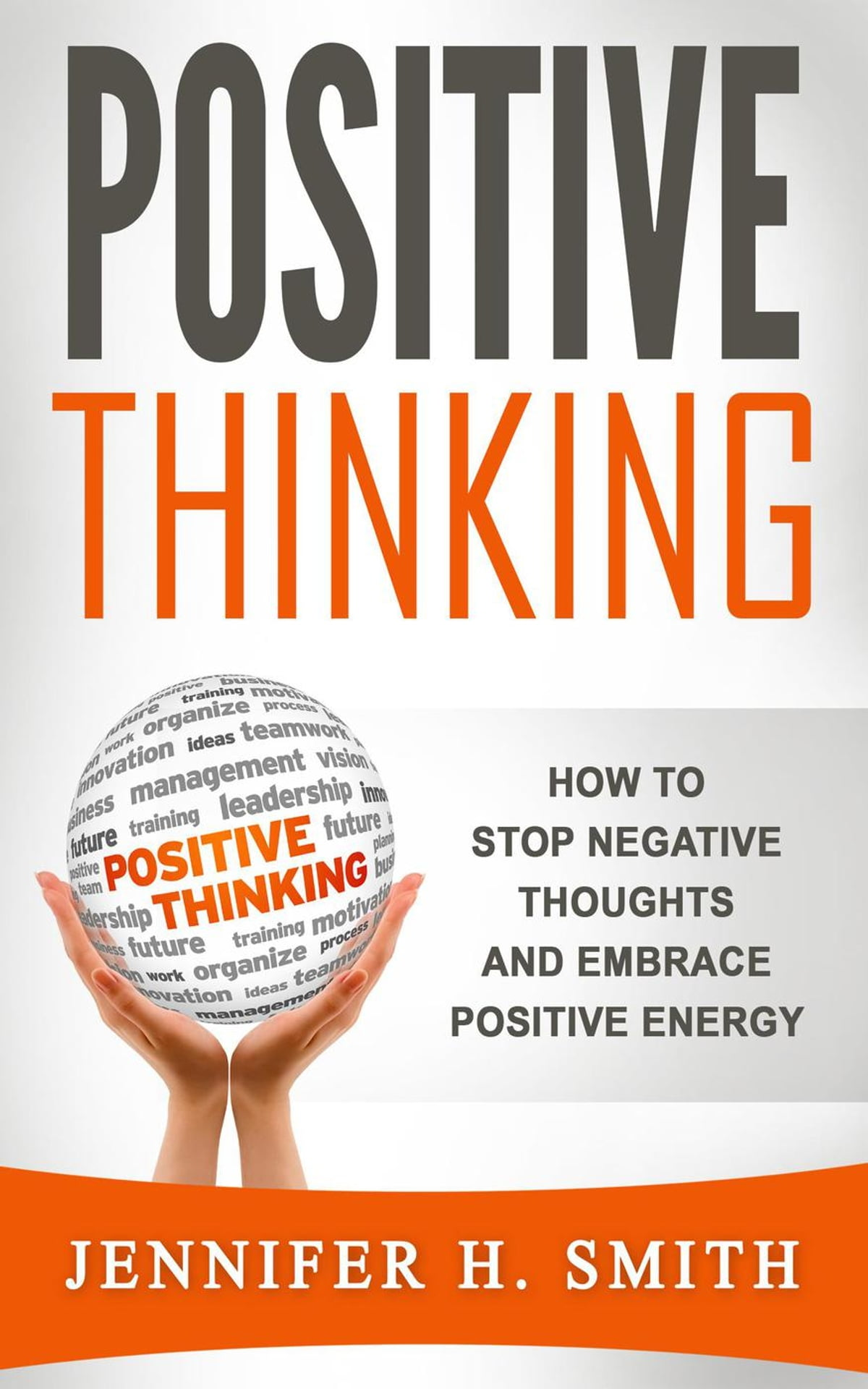 Positive Thinking How To Stop Negative Thoughts And