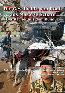 Die Geschichte von Rouf aus Masar-e Scharif.: Der Rächer aus dem Kunduz . Allahu Akbar. In scha'a…