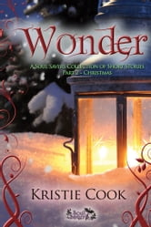 WONDER: A SOUL SAVERS COLLECTION OF SHORT STORIES PART 2 - CHRISTMAS