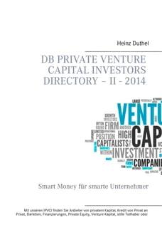 DB Private Venture Capital Investors Directory – II - 2014: Smart Money für smarte Unternehmer