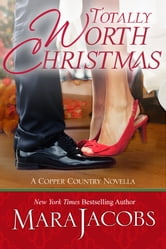 Totally Worth Christmas (The Worth Series, Book 4.5: A Copper Country Novella)