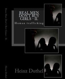 """""""Real Men Don't Buy Girls"""" - II.: Human trafficking"""