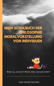 Mein Schulbuch der Philosophie MORALVORSTELLUNG VON INDIVIDUEN: WAS WÜRDEN SIE TUN UND WARUM WÜRDEN…