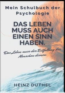 Mein Schulbuch der Psychologie: Erich Fromm Das Leben muss auch einen Sinn haben. Das Leben muss…