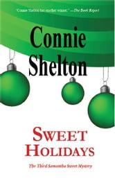Sweet Holidays: The Third Samantha Sweet Mystery