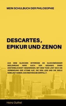 Mein Schulbuch der Philosophie DESCARTES , EPIKUR UND ZENON: Descartes oder der Philosoph hinter…
