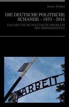 DEUTSCHLAND 1933 - 2014: DAS DEUTSCHE POLITISCHE DEMOKRATISCHE PROBLEM MIT MINDERHEITEN