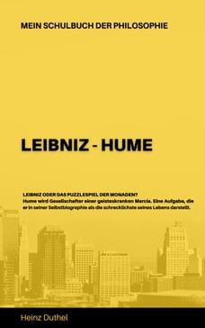 Mein Schulbuch der Philosophie LEIBNIZ - HUME: LEIBNIZ ODER DAS PUZZLESPIEL DER MONADEN?