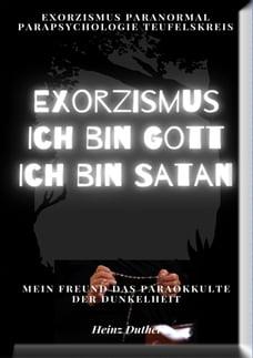 Mein Freund das Paraokkulte der Dunkelheit: Exorzismus Paranormal Parapsychologie Teufelskreis…
