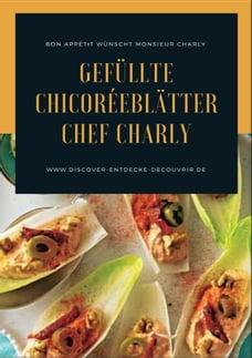 Gefüllte Chicoréeblätter Chef Charly: Bon Appétit wünscht Monsieur Charly