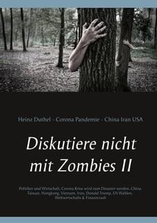 Diskutiere nicht mit Zombies II: Politiker und Wirtschaft. Corona Krise wird zum Desaster werden…