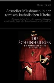 Die Scheinheiligen: Die katholische Kirche und der Sexual Missbrauch