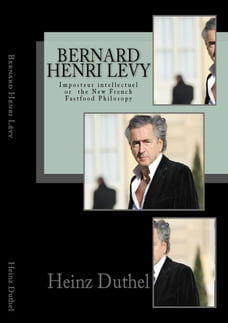 Bernard-Henri Lévy: Imposteur intellectuel or the New French Fastfood Philosopy