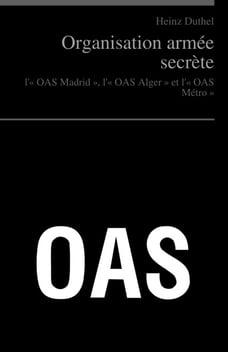 Organisation armée secrète: « L'Algérie est française et le restera », « OAS vaincra », « l'OAS…