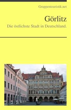 Görlitz: Die östlichste Stadt in Deutschland.
