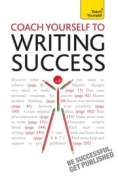 Coach Yourself to Writing Success: Teach Yourself