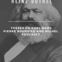"Heinz Duthel: Theses on Karl Marx, Pierre Bourdieu and Michel Foucault: ""Be an ideologue comrade…"