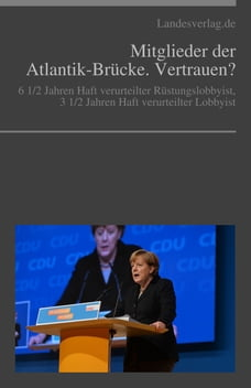 Mitglieder der Atlantik-Brücke. Vertrauen?: Die Gegner der Massendemokratie.