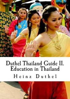 Duthel Thailand Guide II.: Education in Thailand - 16th. Edition 2015