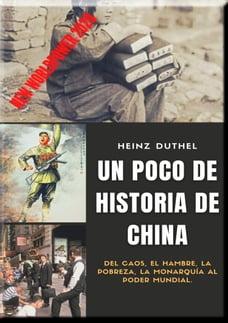 Un poco de historia de China: Del caos, el hambre, la pobreza, la monarquía al poder mundial.