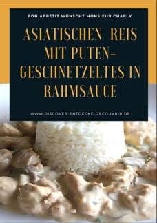 Asiatischen (Thai - Basmati) Reis mit Puten-Geschnetzeltes in Rahmsauce: Bon Appétit wünscht…