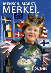 Mensch, Markt, Merkel - Was heißt heute konservativ? ebook by Heinz Duthel