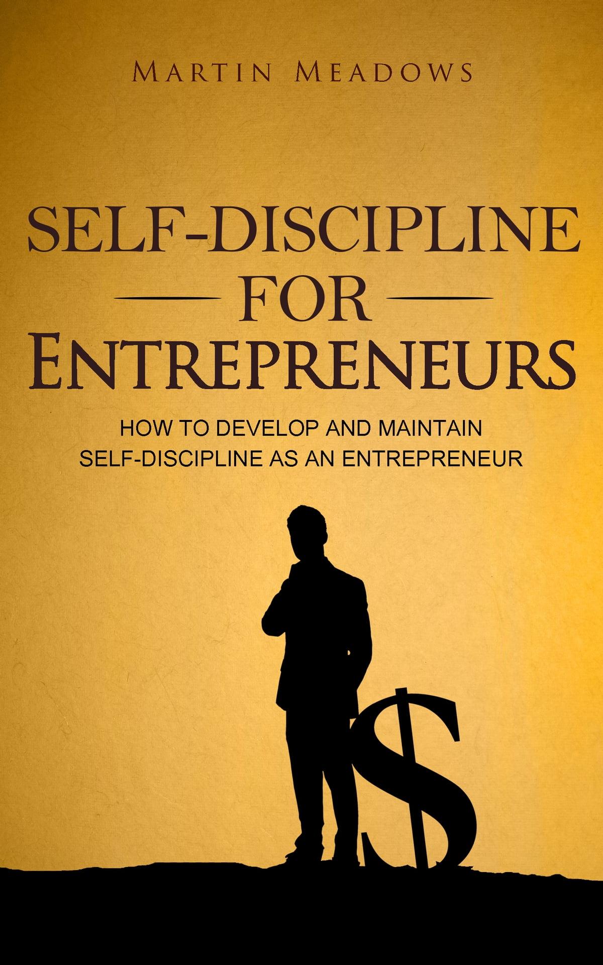 Self-Discipline for Entrepreneurs eBook by Martin Meadows - 1230001362183   Rakuten Kobo United States