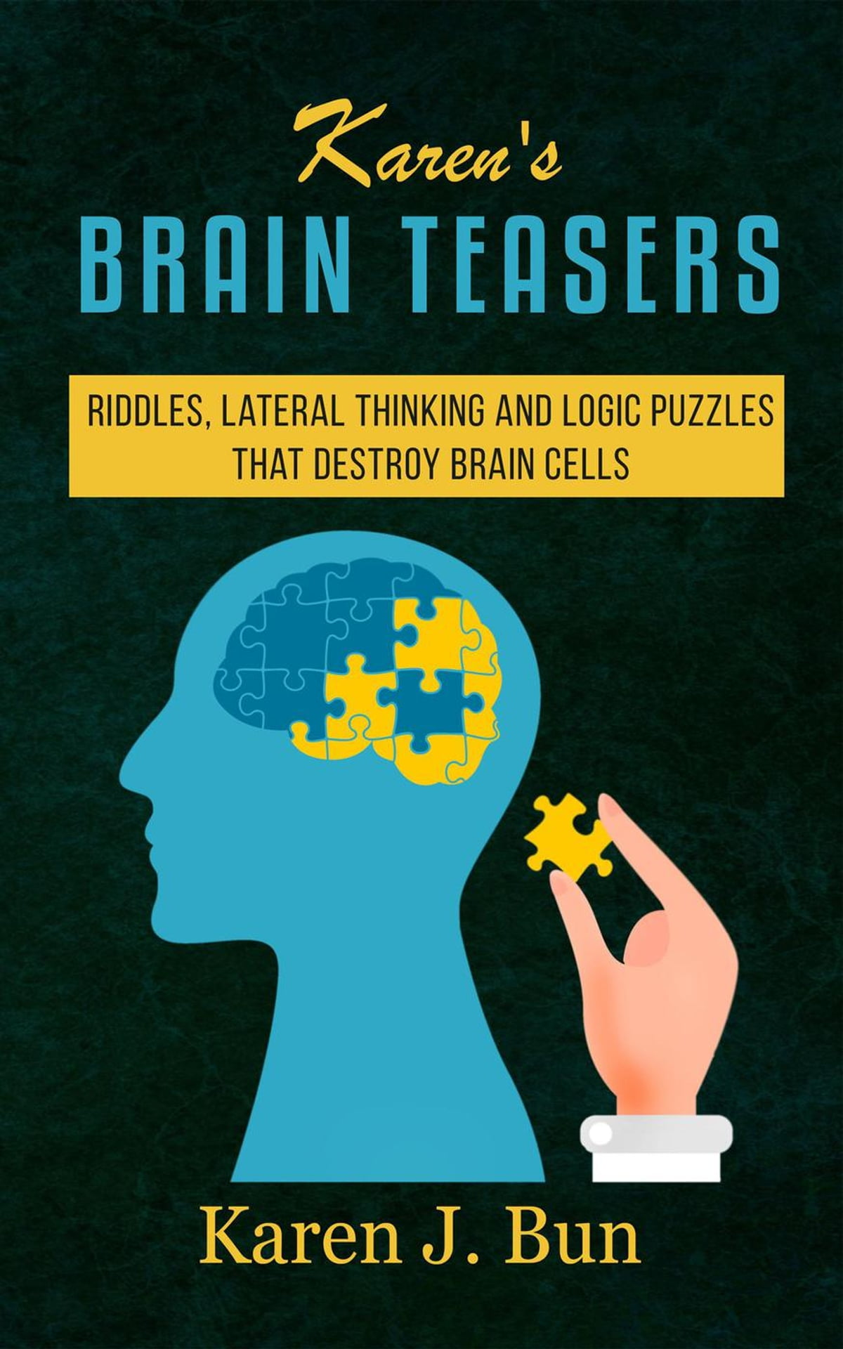 Karen S Brain Teasers Riddles Lateral Thinking And Logic