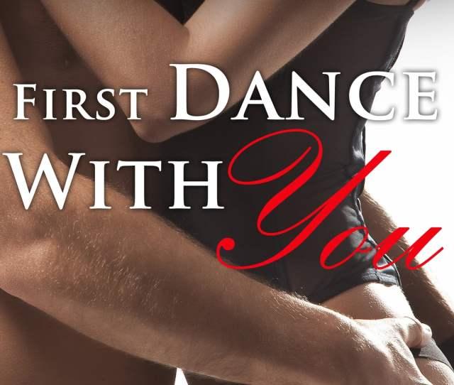 First Dance With You New Adult Erotic Romance Short Story Ebook By Clarissa Wild  Rakuten Kobo