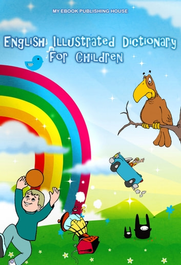 English Illustrated Dictionary for Children eBook by My ...