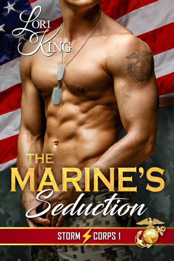 The Marine's Seduction ebook by Lori King