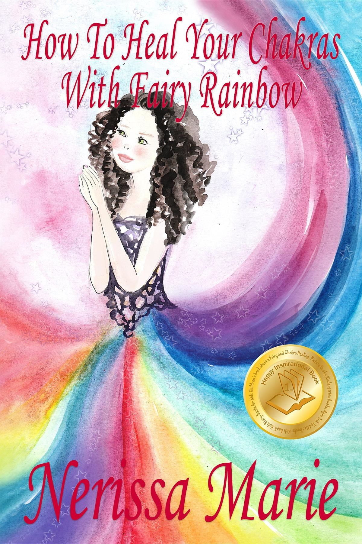 How To Heal Your Chakras With Fairy Rainbow Childrens Book About A Fairy Chakra Healing And