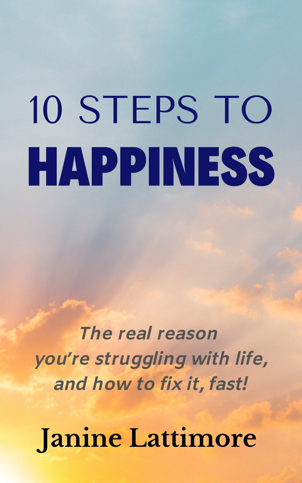 10 Steps To Happiness Ebook By Janine Lattimore